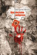 Una decisión peligrosa