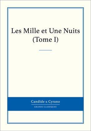 Les Mille et Une Nuits, Tome I