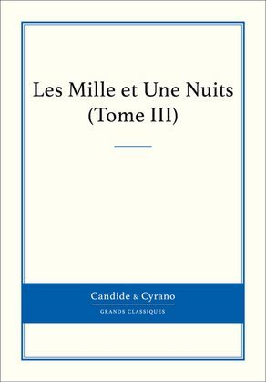 Les Mille et Une Nuits, Tome III