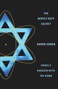 The Worst-Kept Secret: Israel's Bargain with the Bomb