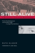 Still Alive: A Holocaust Girlhood Remembered
