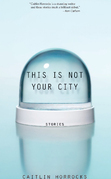 This Is Not Your City
