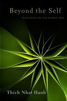 Beyond the Self: Teachings on the Middle Way