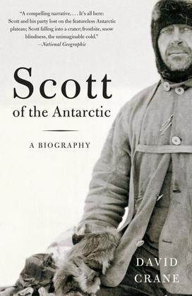Scott of the  Antarctic: A Biography