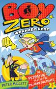 Boy Zero Wannabe Hero: The Petrifying Plot of the Plummeting Pants
