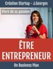 Être entrepreneur : Vivre de sa passion