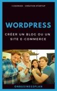 Créer un blog ou un site e-commerce avec WordPress
