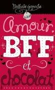 Amour, BFF et chocolat