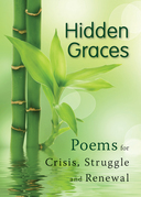 Hidden Graces: Poems for Crisis, Struggle, and Renewal
