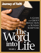 The Word Into Life, Year A: A Guide for Group Reflection on Sunday Scripture