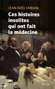 Ces histoires insolites qui ont fait la mdecine