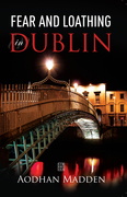 Fear and Loathing in Dublin