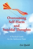 Overcoming Self-harm and Suicidal Thinking
