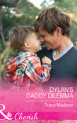 Dylan's Daddy Dilemma (Mills & Boon Cherish) (The Colorado Fosters, Book 4)