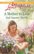 A Mother to Love (Mills & Boon Love Inspired)