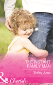 The Instant Family Man (Mills & Boon Cherish) (The Barlow Brothers, Book 2)
