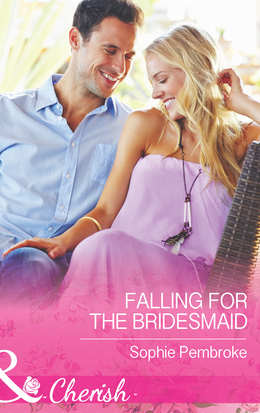 Falling for the Bridesmaid (Mills & Boon Cherish) (Summer Weddings, Book 3)