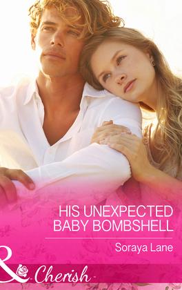 His Unexpected Baby Bombshell (Mills & Boon Cherish)
