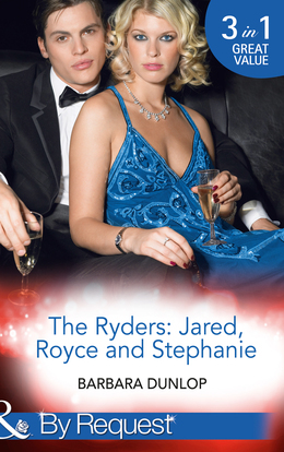 The Ryders: Jared, Royce and Stephanie (Mills & Boon By Request)
