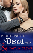 Protecting the Desert Heir (Mills & Boon Modern) (Scandalous Sheikh Brides, Book 1)