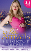 New Arrivals: His Expectant Mistress: Accidentally Pregnant! / One-Night Pregnancy / One Tiny Miracle... (Mills & Boon M&B)