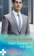 Italian Surgeon to the Stars (Mills & Boon Medical)
