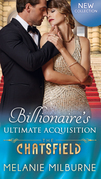 Billionaire's Ultimate Acquisition (Mills & Boon M&B) (The Chatsfield, Book 16)
