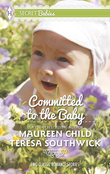 Committed to the Baby: Claiming King's Baby / The Doctor's Secret Baby (Mills & Boon M&B)
