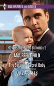 Have Baby, Need Billionaire & The Sarantos Secret Baby: Have Baby, Need Billionaire / The Sarantos Secret Baby (Mills & Boon M&B)