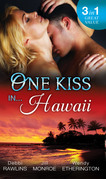 One Kiss In... Hawaii: Second Time Lucky / Wet and Wild / Her Private Treasure (Mills & Boon M&B)