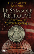 Le Symbole retrouv : Dan Brown et le mystre maonnique