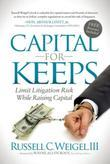 Capital For Keeps: Limit Litigation Risk While Raising Capital