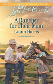 A Rancher for their Mom (Mills & Boon Love Inspired) (Rodeo Heroes, Book 2)