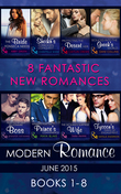 Modern Romance June 2015 Books 1-8: The Bride Fonseca Needs / Sheikh's Forbidden Conquest / Protecting the Desert Heir / Seduced into the Greek's World / Tempted by Her Billionaire Boss / Married for the Prince's Convenience / The Sicilian's Surprise