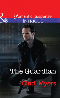 The Guardian (Mills & Boon Intrigue) (The Ranger Brigade, Book 1)