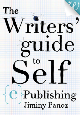 The Writers' Guide to Self-ePublishing