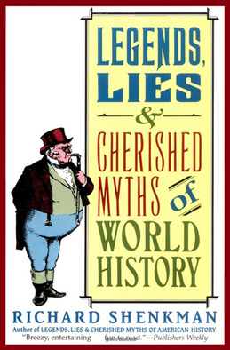 Legends, Lies & Cherished Myths of World History