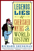 Legends, Lies &amp; Cherished Myths of World History