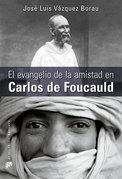 El evangelio de la amistad en Carlos de Foucauld