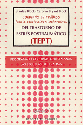 Cuaderno de trabajo para el tratamiento corpomental del Trastorno de Estrés Postraumático (TEPT)