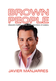 BROWN PEOPLE: Hispanic Politics and the Disunited State of Amigos