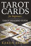 Tarot Cards For Beginners: Tarot Reading Guide