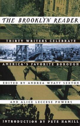 The Brooklyn Reader: Thirty Writers Celebrate America's Favorite Borough