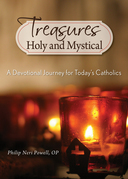 Treasures Holy and Mystical: A Devotional Journey for Today's Catholics