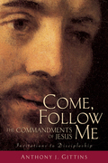 Come, Follow Me: The Commandments of Jesus