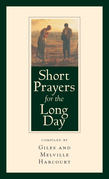 Short Prayers for the Long Day