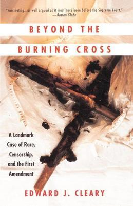 Beyond the Burning Cross: A Landmark Case of Race, Censorship, and the First Amendment