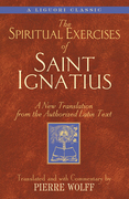The Spiritual Exercises of Saint Ignatius: A New Translation from the Authorized Latin Text
