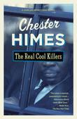 Chester Himes - The Real Cool Killers