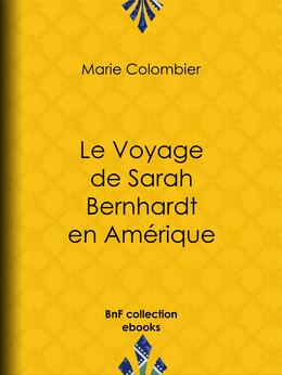 Le voyage de Sarah Bernhardt en Amérique